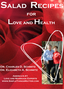 Salad Recipes for Love and Health by Dr. Charles D. Schmitz and Dr. Elizabeth A. Schmitz